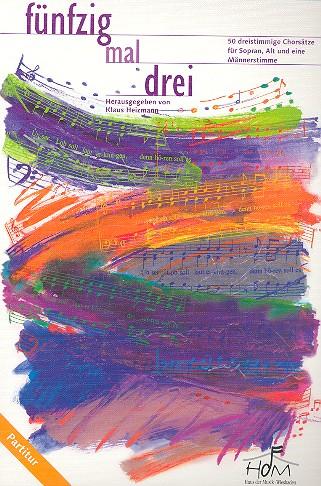 - 50x3 : für gem Chor (SAM) und Instrumente