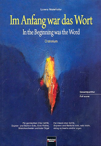 Im Anfang war das Wort: für Soli, gem Chor und Streichorchester (Orgel)