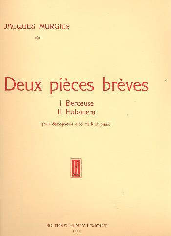 2 Pièces breves: pour saxophone alto et piano