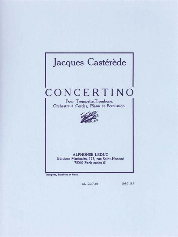 Concertino pour trompette, trombone, orchestre de cordes, piano et percussion: pour trompette, trombone et piano