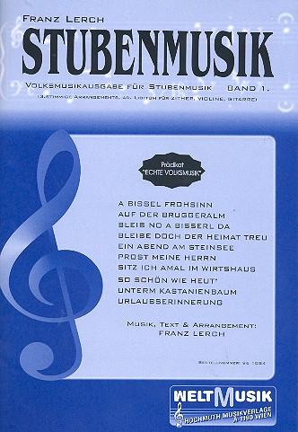 Stubenmusik Band 1: für Zither, Violine und Gitarre (div ad lib) (mit Text)