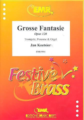 Große Fantasie opus.120: für Trompete, Posaune und Orgel