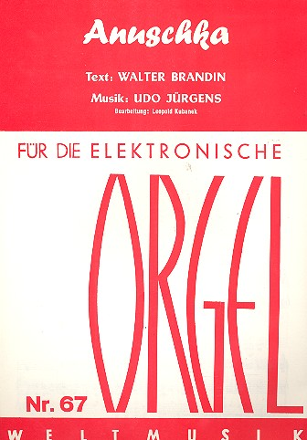 Anuschka: für E-Orgel (mit Text und Akkorden)