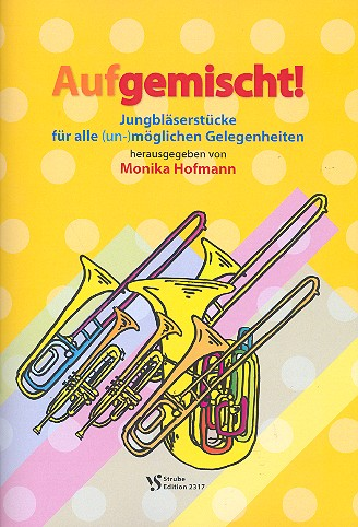 Aufgemischt: für Jungbläser (Blechbläser-Ensemble)