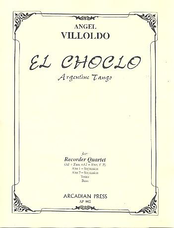 Villoldo, Angel Gregorio - El Choclo : for 4 recorders (A(So)A(So)TB)
