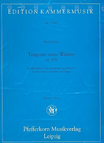Tangente eines Walzers opus.65b: für Akkordeon, Tenor-Hackbrett und Klavier