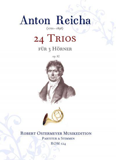 24 Trios opus.82: für 3 Hörner Partitur und Stimmen