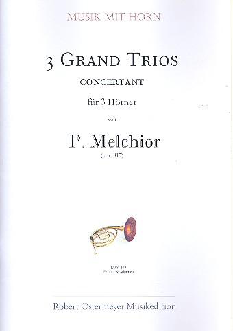 3 grand trios concertant: für 3 Hörner Partitur und Stimmen