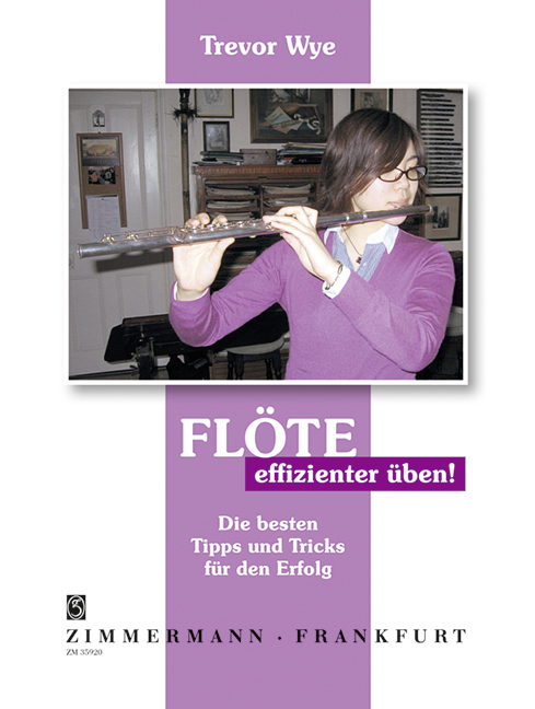 Wye, Trevor - Flöte effizient üben (+CD)