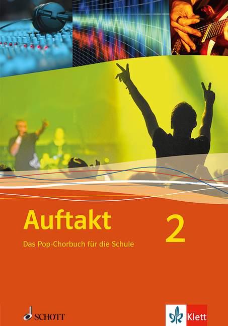 Auftakt Band 2: Das Pop-Chorbuch für die Schule