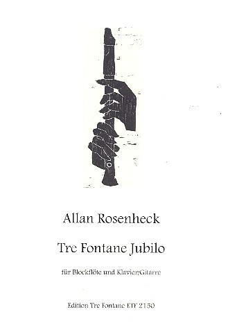 Rosenheck, Allan - Tre Fontane Jubilo : für Altblockflöte