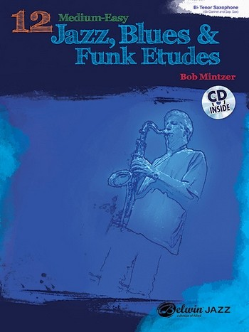 12 medium-easy Jazz, Blues and Funk Etudes (+CD): for tenor saxophone