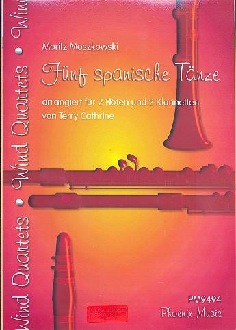 5 spanische Tänze: für 2 Flöten und 2 Klarinetten
