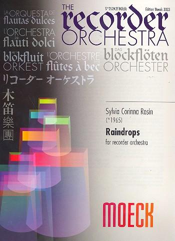 Rosin, Sylvia Corinna - Raindrops : für Blockflötenorchester