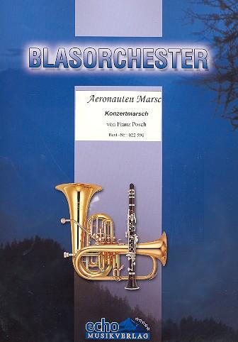 Aeronauten-Marsch: für Blasorchester Direktion und Stimmen