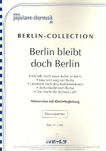 Berlin bleibt doch Berlin: für Männerchor und Klavier