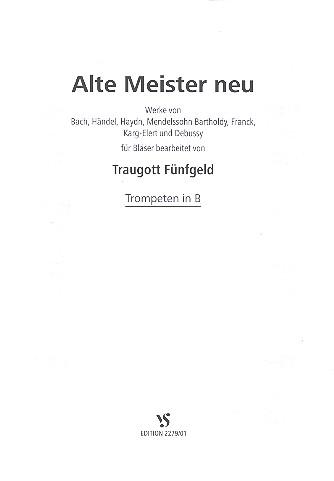 Alte Meister neu: für Blechbläser-Ensemble Trompete in B
