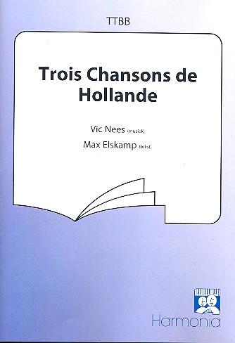 3 Chansons de Hollande: für Männerchor a cappella