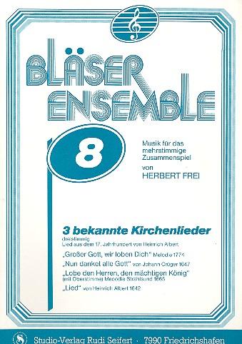 3 bekannte Kirchenlieder: für Bläser-Ensemble Partitur und Stimmen