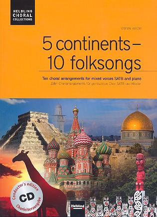 5 Continents - 10 Folksongs (+CD): für gem Chor und Klavier