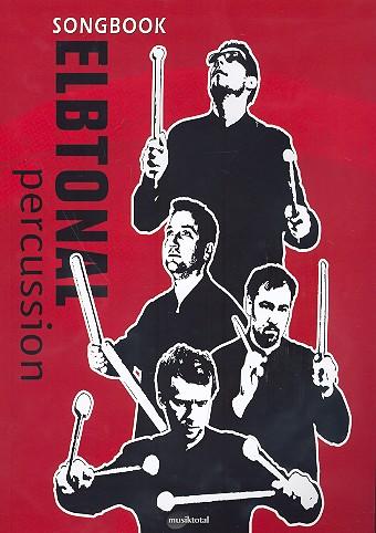 Elbtonal Percussion Songbook: für 4 Percussionisten
