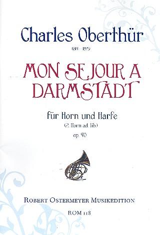 Mon sejour à Darmstadt op.90: für 1-2 Hörner und Harfe