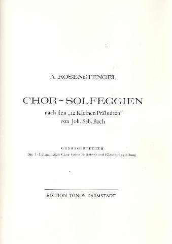 Chor-Solfeggien nach den 12 kleinen Präludien von Bach: für Chor (Solisten) und Klavier