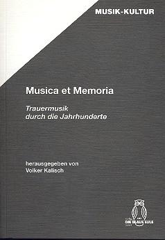 Musica et Memoria: Trauermusik durch die Jahrhunderte