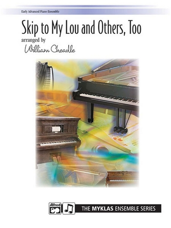 Skip to my Lou and others too: for 2 pianos 8 hands