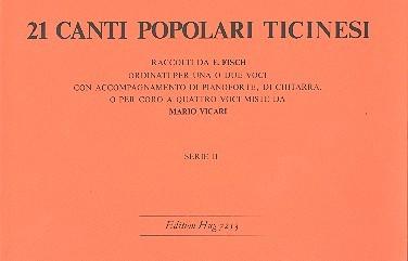 21 Canti popolari ticinesi vol.2: per 1-4 voci (coro miste) con strumenti