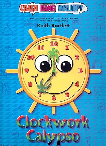 Clockwork Calypso (+CD): for percussion ensemble and piano