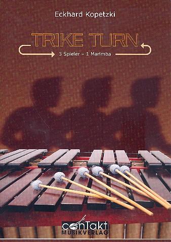 Trike-Turn: für 1 Marimba (3 Spieler) Partitur und Stimmen