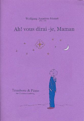 Ah vous dirai-je Maman: for trombone and piano