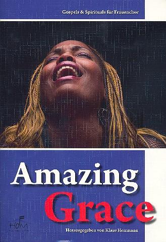 Amazing Grace: für Frauenchor und Klavier (Orgel/Keyboard)