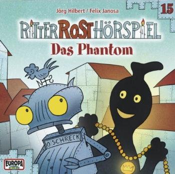 Ritter Rost Hörspiel 15: Das Phantom CD