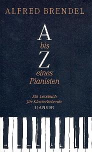 Brendel, Alfred - A-Z eines Pianisten : Ein Lesebuch