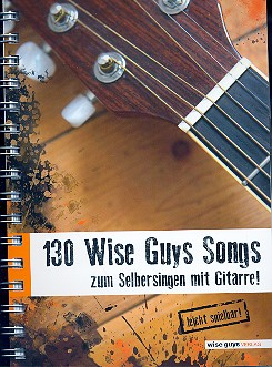 130 Wise Guys Songs: Textbuch mit Akkorden