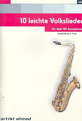 10 leichte Volkslieder: für 2 Altsaxophone Spielpartitur