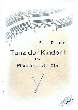 Dimmler, Rainer - Tanz der Kinder Nr.1 : für Piccoloflöte