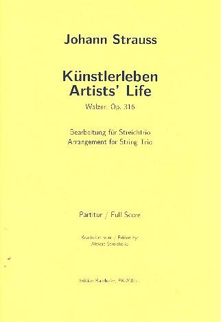 Künstlerleben opus.316: für Violine, Viola und Violoncello