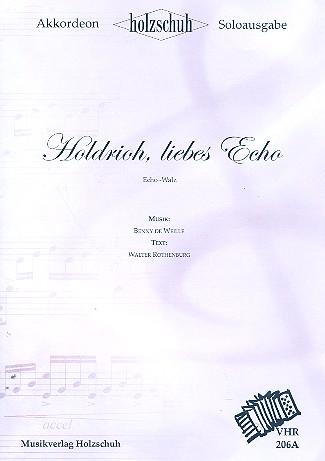 Holdrioh liebes Echo: für Akkordeon (mit Text und Akkorden)