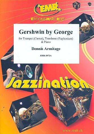 Gershwin by George: für Trompete (Flügelhorn), Posaune (Euphonium) und Klavier