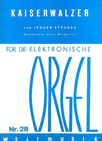 Kaiserwalzer: für E-Orgel