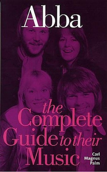 Abba - The complete Guide to their Music