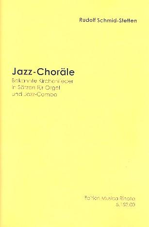 Jazz-Choräle: für Orgel und Jazz-Combo Schmid-Stetten