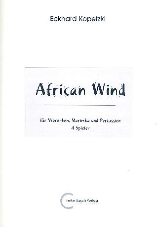 African Wind: für Vibraphon, 2 Marimbaphon, und Percussion