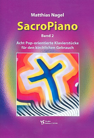 Nagel, Matthias - SacroPiano Band 2 : für Klavier