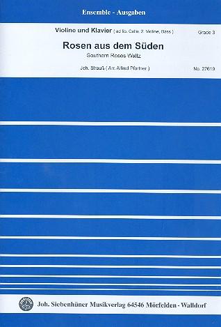 Rosen aus dem Süden op.388: für Violine und Klavier  (Violine 2, Violoncello, Kontrabass