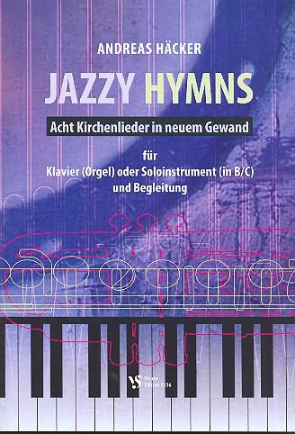 Jazzy Hymns: für Tasteninstrument (Soloinstrument in B/C ad lib)