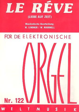 Le rêve - Liebe auf Zeit: für E-Orgel